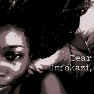 Dear Umfokazi Writing