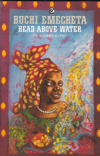 Buchi Emecheta - Head Above Water